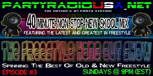 PartyRadioUSA The Freestyle Hangout Show Episode #3