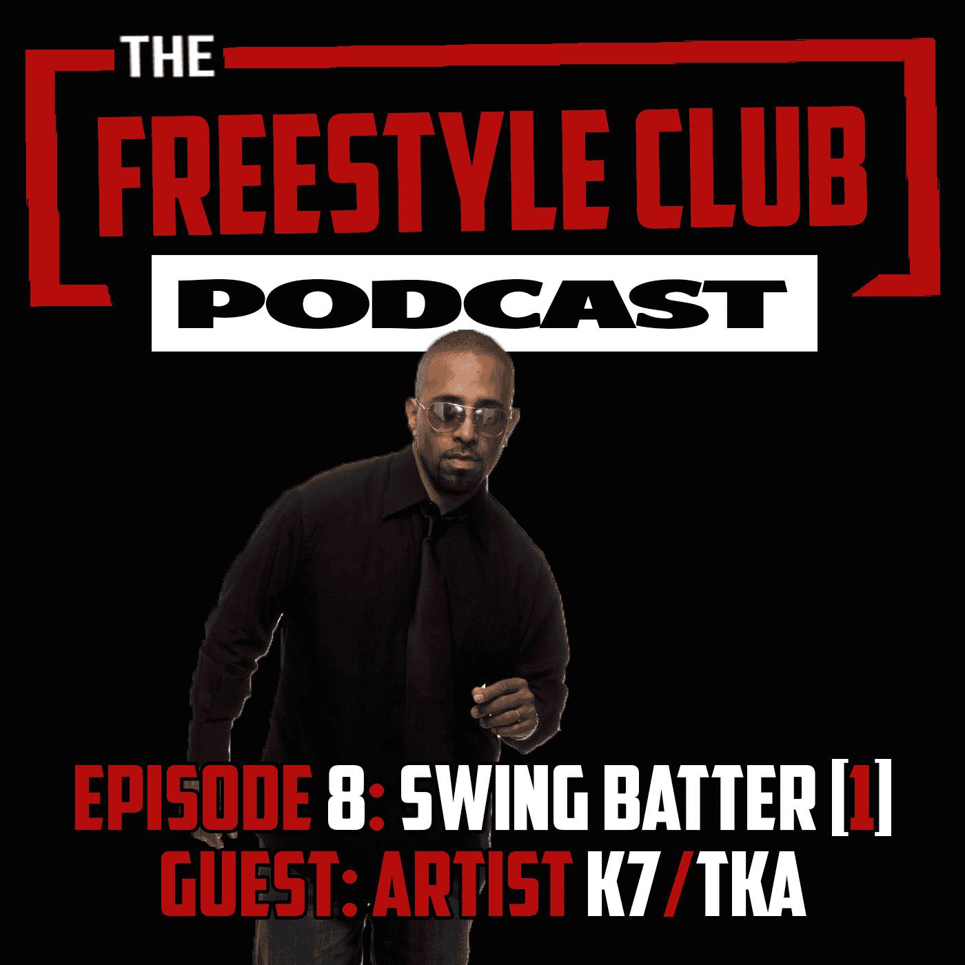 The Freestyle Club with K7/TKA