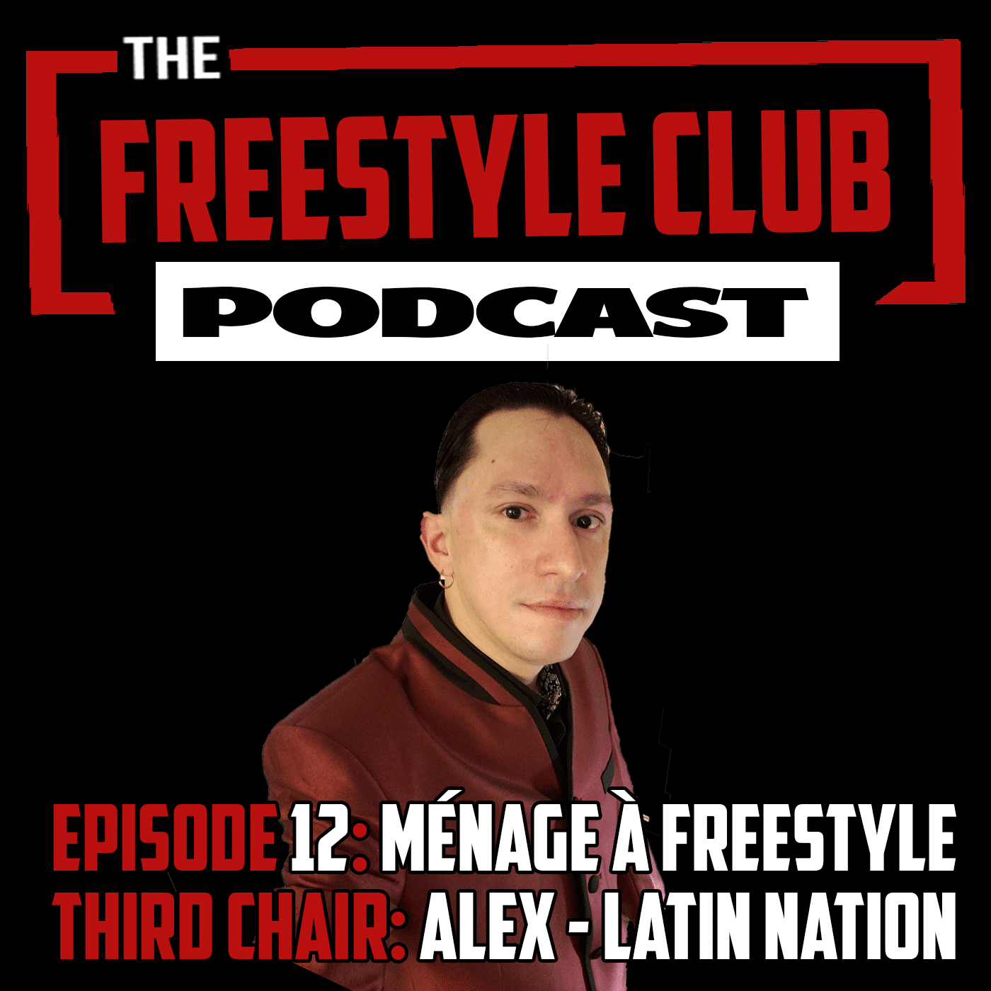 The Freestyle Club: Ménage à Freestyle Episode 12