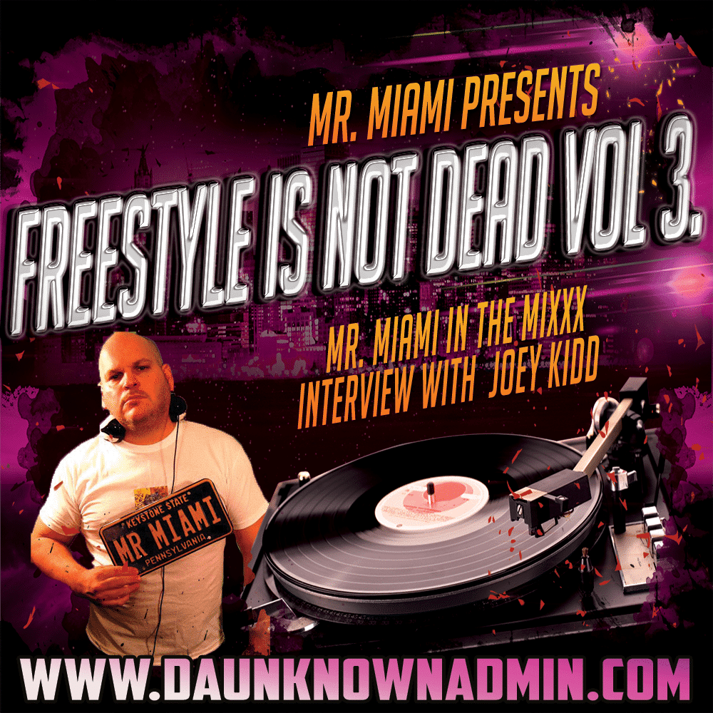 Freestyle Is Not Dead: Mr. Miami and Joey Kidd