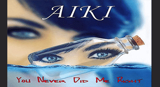 You Never Did Me Right By Aiki