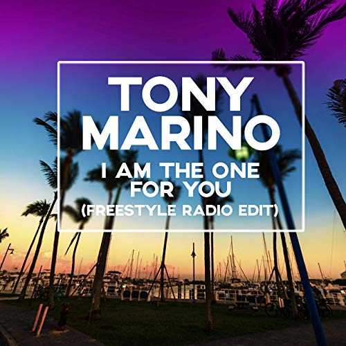 I Am The One For You by Tony Marino