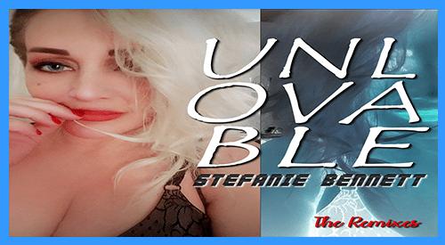 Unlovable by Stefanie Bennett (The Remixes)