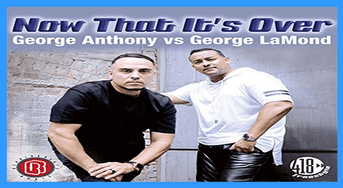 Now That It;'s Over with George LaMond and George Anthony
