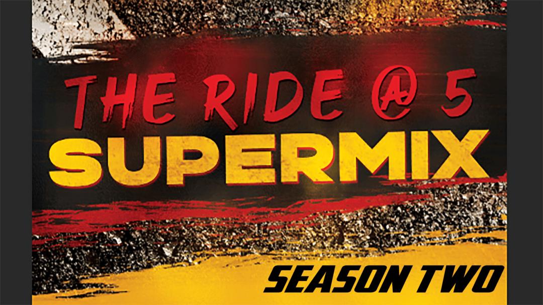 Ride @ 5ive Super Mix Season Two