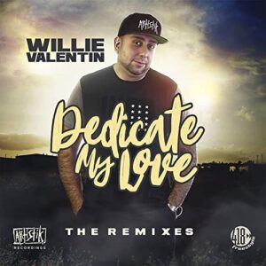 Dedicate My Love (The Remixes) by Willie Valentin
